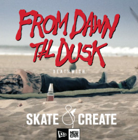 Skate & Create 2013: Deathwish 'From Dawn 'Til Dusk'
