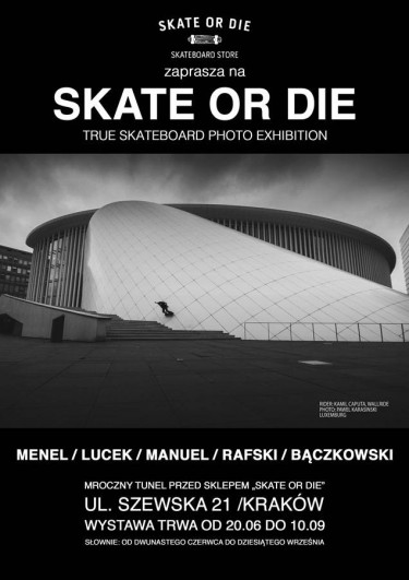 SKATE OR DIE- True skateboard photo exhibition