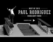 Street League's Best of 2013: Paul Rodriguez