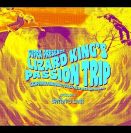 Supra Presents Lizard King's Passion Trip Pt. 2
