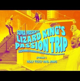 Supra Presents Lizard King's Passion Trip Pt. 3