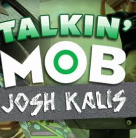 Talkin' Mob With Josh Kalis