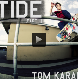 "Tom Karangelov's ""Hi-Tide"" Part"