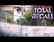 Total Recall: Sheckler - Gigantic Kickflip