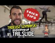 Trick Tips#5BS Tailslide Gutek Szymański | skateshop.pl