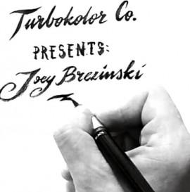 TURBOKOLOR CO. Joey Brezinski