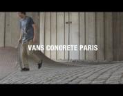 VANS FRANCE - VANS CONCRETE PARIS