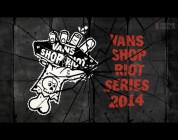 Vans Shop Riot Finals 2014