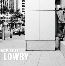 Video Check Out: Kevin Lowry