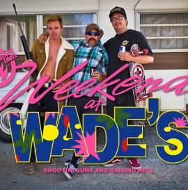 Weekend At Wade's