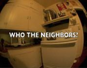 Who The Neighbors...