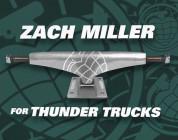 Zach Miller For Thunder Trucks