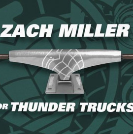 Zach Miller For Thunder Trucks