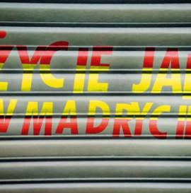Życie jak w Madrycie.