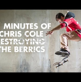 11 Minutes Of Chris Cole Destroying The Berrics