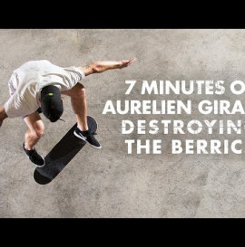 7 Minutes Of Aurelien Giraud Destroying The Berrics
