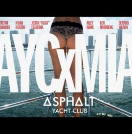 Asphalt Yacht Club Presents: AYCxMIA