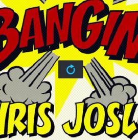BANGIN! Chris Joslin