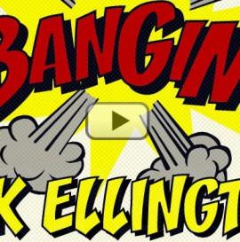 BANGIN! Erik Ellington