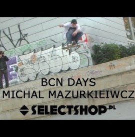 BCN DAYS - Michal Mazurkiewicz // SELECTSHOP.PL