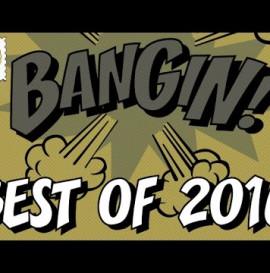 Best Of 2016 - Bangin!