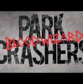 Blood Wizard Park Crashers