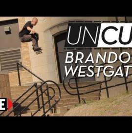 "Brandon Westgate ""True East"" Outtakes - UNCUT"