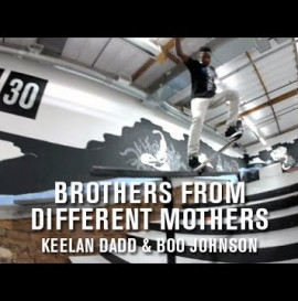 Brothers From Different Mothers: Keelan Dadd & Boo Johnson - TransWorld SKATEboarding