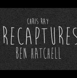 CHRIS RAY: RECAPTURES BEN HATCHELL