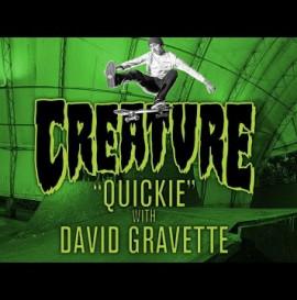 Creature Quickie: David Gravette