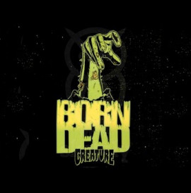 "Creature\'s ""Born Dead"" Video"