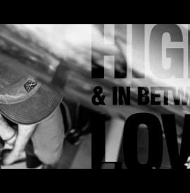 High, Low & In Between