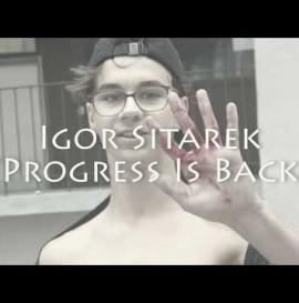 Igor Sitarek Progress Is Back