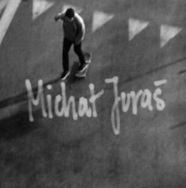 Michał Juraś / The DUST / GREY AREA Skateboard Production