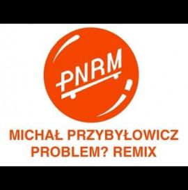 """Michał Przybyłowicz """"Problem?"""" Długi remix"""