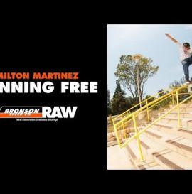 Milton Martinez: Bronson RAW   Runnin' Free   Next Generation Bearings