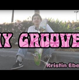 MY GROOVES: Kristin Ebeling | Krux Trucks