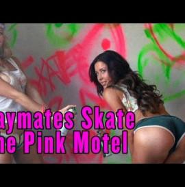 Playboy Playmates Skate The Pink Motel