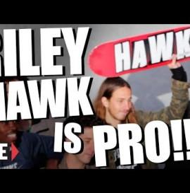 RILEY HAWK is PRO!!!