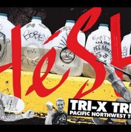 éS Tri-X Northwest Trip