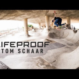 "Tom Schaar's ""Lifeproof"" Part"