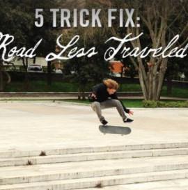 TRANSWORLD - 5 TRICK FIX: FALLEN 'ROAD LESS TRAVELED