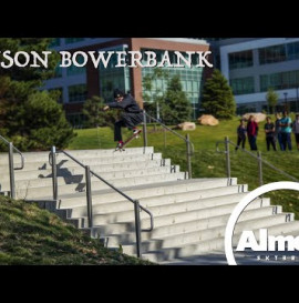 "Tyson Bowerbank's ""Almost Time"" Part"