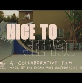 Vans Skateboarding Presents: Nice To See You   Skate   VANS