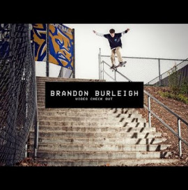 Video Check Out: Brandon Burleigh | TransWorld SKATEboarding