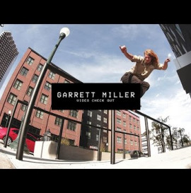 Video Check Out: Garrett Miller | TransWorld SKATEboarding