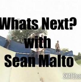 What's Next? Sean Malto
