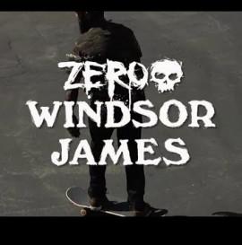 ZERO WELCOMES WINDSOR JAMES